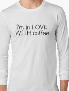 I Love Coffee Drink Cool Funny Long Sleeve T-Shirt