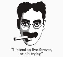 GROUCHO MARX LIVE FOREVER DIE TRYING One Piece - Short Sleeve