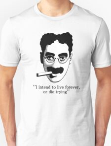 GROUCHO MARX LIVE FOREVER DIE TRYING T-Shirt