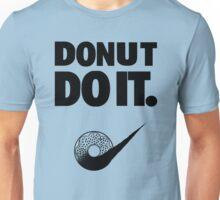 Donut Do It Unisex T-Shirt