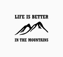 Better In Mountains Unisex T-Shirt