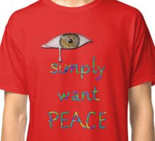 I simply want peace - Version 3 Classic T-Shirt