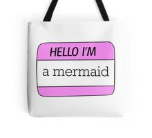 Hello I'm a Mermaid name tag Tote Bag