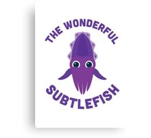 Character Building - The Wonderful Subtlefish Canvas Print