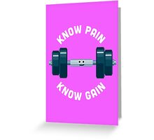 Character Building - Know Pain, Know Gain Greeting Card