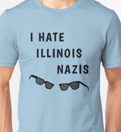 """Blues Borthers: """"I Hate Illinois Nazis"""" Unisex T-Shirt"""