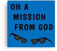 """Blues Borthers: """"On a Mission From God"""" Canvas Print"""