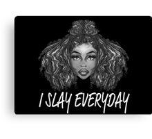 I Slay Everyday Canvas Print