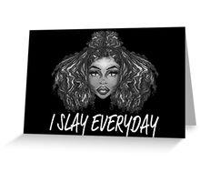 I Slay Everyday Greeting Card