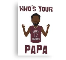 whos your papa Canvas Print
