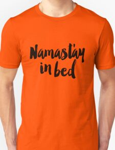 Namastay In Bed Unisex T-Shirt