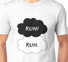 Run? Run.  Unisex T-Shirt