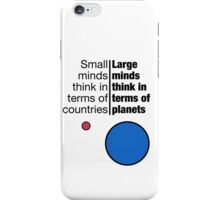 Small Minds and Large Minds iPhone Case/Skin