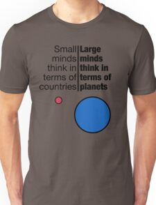 Small Minds and Large Minds Unisex T-Shirt