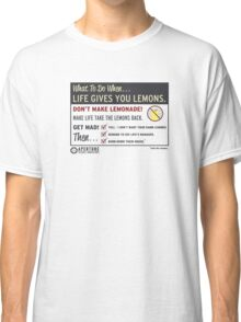 When Life Gives You Lemons - Apeture Science Classic T-Shirt