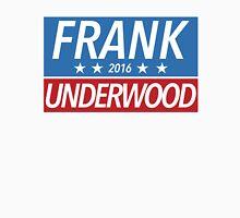 Frank for President 2016 Unisex T-Shirt