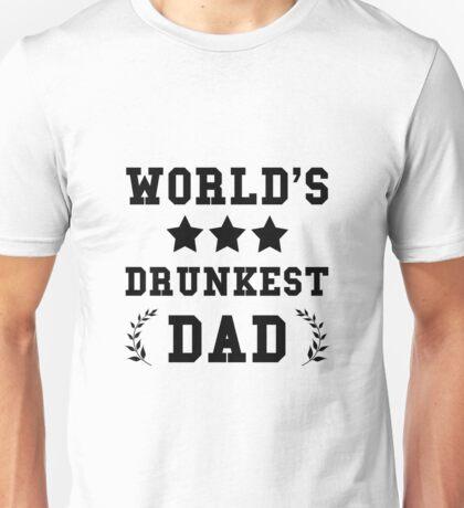 Drunkest Dad Unisex T-Shirt