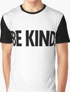 Be Kind - Bold Black Type Graphic T-Shirt
