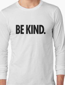 Be Kind - Bold Black Type Long Sleeve T-Shirt