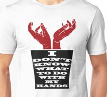Where do my hands go? Unisex T-Shirt