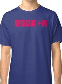 OTGK+A Slogan Classic T-Shirt