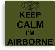 Keep Calm I'm Airborne - Parachutist Canvas Print