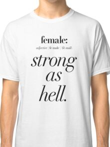 Female: Strong as Hell (black type on light background) Kimmy Schmidt Classic T-Shirt