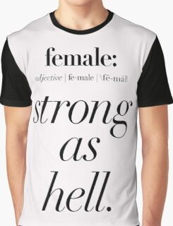 Female: Strong as Hell (black type on light background) Kimmy Schmidt Graphic T-Shirt
