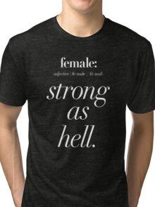 Female: Strong as Hell (white type on dark background) Kimmy Schmidt Tri-blend T-Shirt