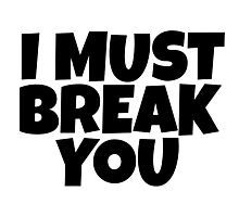 I Must Break You Rocky Quote Movie Film Sylvester Stallone Photographic Print