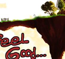 Feel Good... Sticker