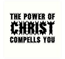 The Exorcist Quote Horror Movie Film The Power of Christ compells you Art Print