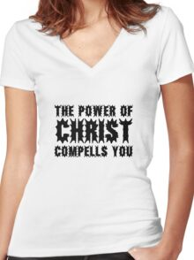 The Exorcist Quote Horror Movie Film The Power of Christ compells you Women's Fitted V-Neck T-Shirt
