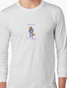 You are the cat's pyjamas, cat in stripey pyjamas Long Sleeve T-Shirt
