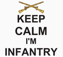 Keep Calm I'm Infantry Baby Tee