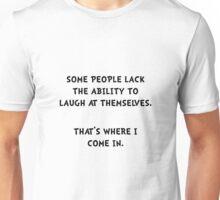 Laugh Themselves Unisex T-Shirt