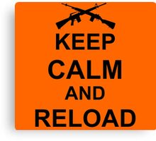 Keep Calm and Reload Canvas Print
