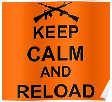 Keep Calm and Reload Poster