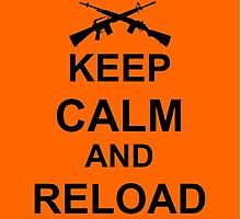 Keep Calm and Reload Photographic Print