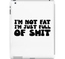 Fat Joke Comedy Funny Humour Full of Shit iPad Case/Skin
