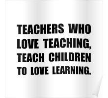 Teachers Teach Poster