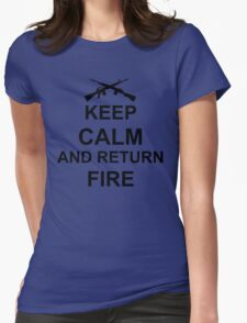 Keep Calm and Return Fire Womens Fitted T-Shirt