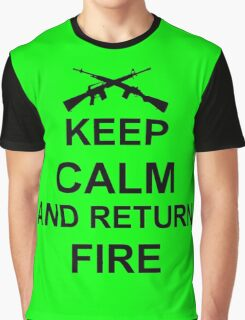 Keep Calm and Return Fire Graphic T-Shirt