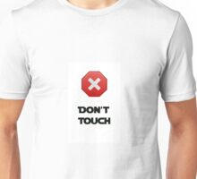 Don't Touch Unisex T-Shirt