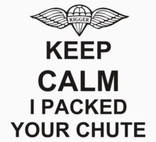 Keep Calm I Packed Your Chute - Riggers Baby Tee