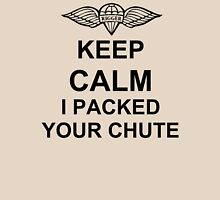Keep Calm I Packed Your Chute - Riggers Unisex T-Shirt
