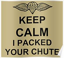 Keep Calm I Packed Your Chute - Riggers Poster