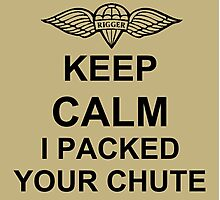 Keep Calm I Packed Your Chute - Riggers Photographic Print