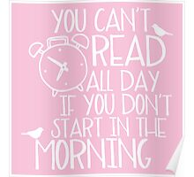 You Can't Read All Day... (Pink) Poster