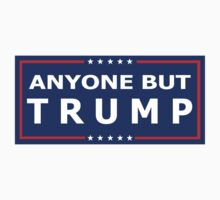 ANYONE BUT TRUMP - 2016 Election! Baby Tee